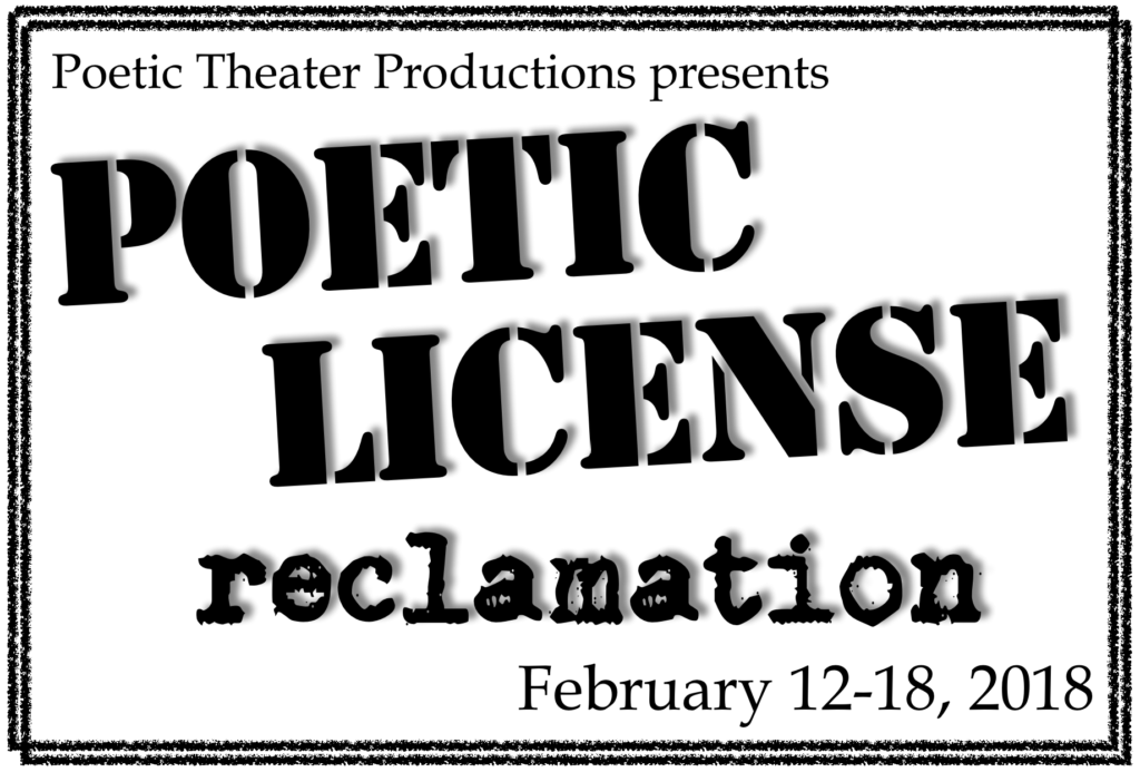 Poetic License >> Poetic Theater Productions Poetic License 2018 Reclamation