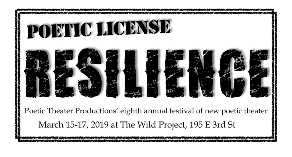 Poetic License >> Poetic Theater Productions Poetic License 2019 Resilience